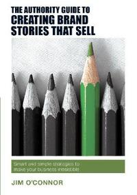 Authority Guide to Creating Brand Stories that Sell