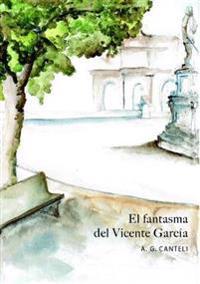 El Fantasma Del Vicente Garcia