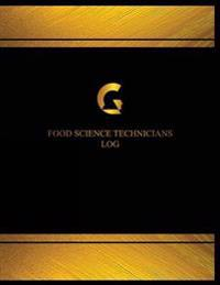 Food Science Technicians Log (Logbook, Journal - 125 Pages, 8.5 X 11 Inches): Food Science Technicians Logbook (Black Cover, X-Large)