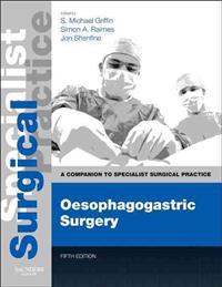 Oesophagogastric Surgery - Print and E-Book: A Companion to Specialist Surgical Practice