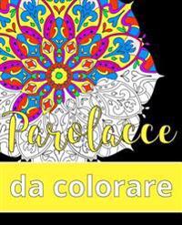 Parolacce Da Colorare: Il Libro Rilassante Per Adulti Con 31 Mandala E Parole Colorite