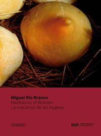 Miguel Rio Branco: Mechanics of Women