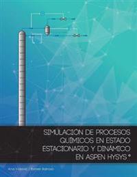 Simulacion de Procesos Quimicos En Estado Estacionario y Dinamico En Aspen Hysys
