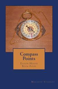 Compass Points: Eaton House Book Four