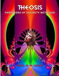 Theosis: Partakers of Divinity with God