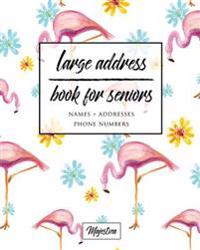 Large Address Book for Seniors: Flamingo Large Print, Easy Reference for Contacts, Addresses, Phone Numbers & Emails.