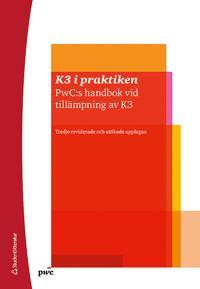 K3 i praktiken : PwC:s handbok vid tillämpning av K3