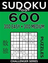 Sudoku Book 600 Puzzles, 300 Easy and 300 Medium: Sudoku Puzzle Book with Two Levels of Difficulty to Improve Your Game