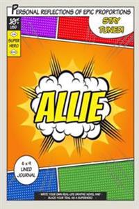 Superhero Allie: A 6 X 9 Lined Journal Notebook