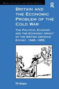 Britain and the Economic Problem of the Cold War
