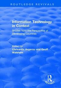 Information Technology in Context: Studies from the Perspective of Developing Countries: Studies from the Perspective of Developing Countries