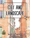City and Landscape: Coloring Book of Amazing Places Real and Imagined Sketchboo: Relax Adult Activity Book