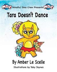 Tara Doesn't Dance: A Mindful Dino Crew Story