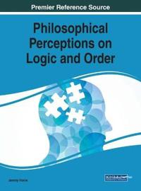 Philosophical Perceptions on Logic and Order