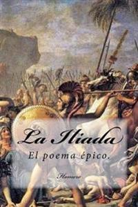 La Iliada (Spanish) Edition