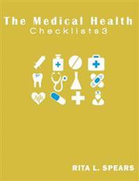 The Medical Checklist: Checklists, Forms, Resources and Straight Talk to Help You Provide