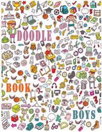 Doodle Book Boys: 8.5 X 11, 120 Unlined Blank Pages for Unguided Doodling, Drawing, Sketching & Writing