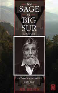 The Sage of Big Sur: A Chance Encounter with Fate