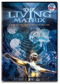 The Living Matrix : a film on the new science of healing