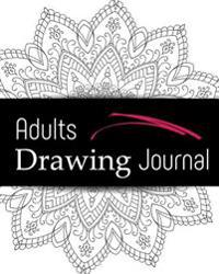 Adults Drawing Journal: Bullet Grid Journal, 8 X 10, 150 Dot Grid Pages (Sketchbook, Journal, Doodle)