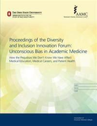 Unconscious Bias in Academic Medicine: How the Prejudices We Don't Know We Have