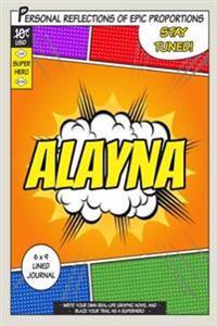 Superhero Alayna: A 6 X 9 Lined Journal Notebook