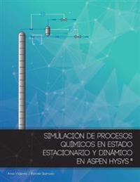 Simulacion de Procesos Quimicos En Estado Estacionario y Dinamico En Aspen Hysys (Version Color)