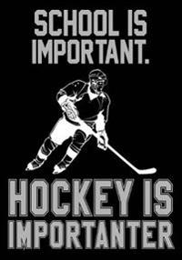 School Is Important. Hockey Is Importanter: Hockey Books for Kids, Journal & Personal STATS Tracker, 100 Games, 7 X 10