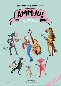 Ammuu! Laulukirja + CD-levy