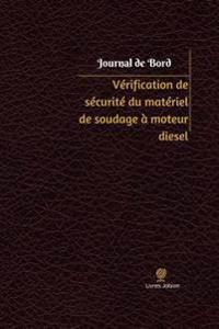 Verification de Securite Du Materiel de Soudage a Moteur Diesel Journal de Bord: Registre, 100 Pages, 15,24 X 22,86 CM