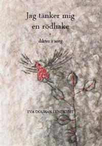 Jag tänker mig en rödhake : dikter i sorg