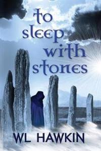 To Sleep with Stones