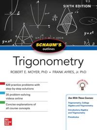 Schaum's Outline of Trigonometry, Sixth Edition