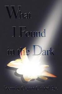 What I Found in the Dark