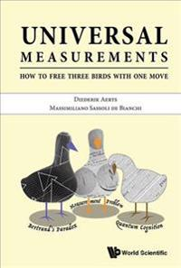 Universal Measurements: How To Free Three Birds In One Move