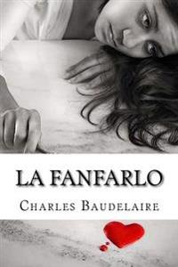 La Fanfarlo (Spanish Edition)