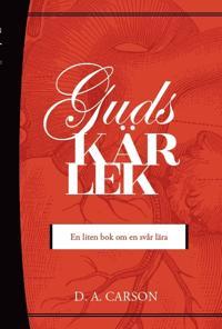 Guds kärlek - En liten bok om en svår lära