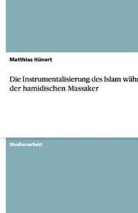 Die Instrumentalisierung Des Islam Wahrend Der Hamidischen Massaker