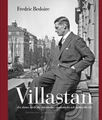 Villastan : en sluten värld för Stockholms ekonomiska och kulturella elit