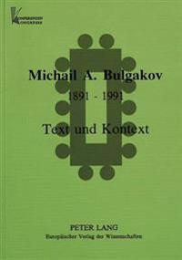 Michail Afanas'evic Bulgakov. 1891-1991.: Text Und Kontext.