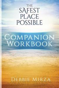 The Safest Place Possible Companion Workbook