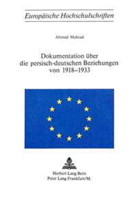 Dokumentation Ueber Die Persisch-Deutschen Beziehungen Von 1918-1933