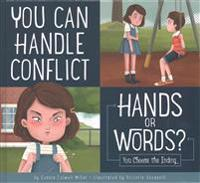 You Can Handle Conflict: Hands or Words?: You Choose the Ending