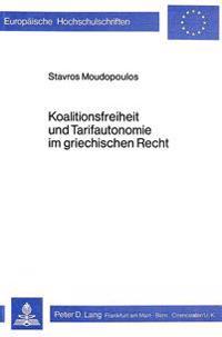 Koalitionsfreiheit Und Tarifautonomie Im Griechischen Recht: Die Einschlaegigen Gesetzestexte in Deutscher Uebersetzung