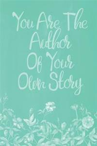 Pastel Chalkboard Journal - You Are the Author of Your Own Story (Green): 100 Page 6 X 9 Ruled Notebook: Inspirational Journal, Blank Notebook, Blank
