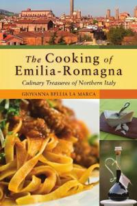 The Cooking of Emilia-Romagna: Culinary Treasures of Northern Italy