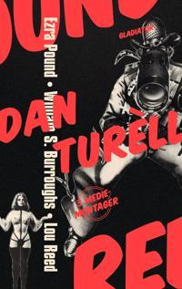 Ezra Pound, William S. Burroughs, Lou Reed