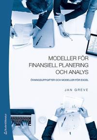 Modeller för finansiell planering och analys : övningsuppgifter och modeller för Excel