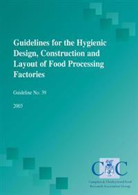 Guidelines for the hygienic design, construction and layout of food processing factories