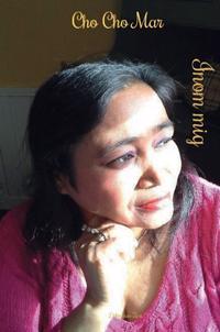 Inom mig : Cho Cho Mars samlade dikter